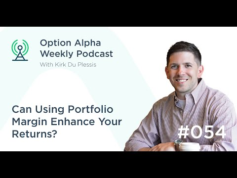Can Using Portfolio Margin Enhance Your Returns? - Show #054