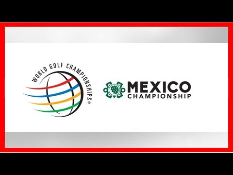 The WGC - Mexico Championship Tee Times – 2018 Round 4 Player Pairings