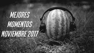 Video de MEJORES MOMENTOS  NOVIEMBRE 2017 - TE CALENTASTE EDITION