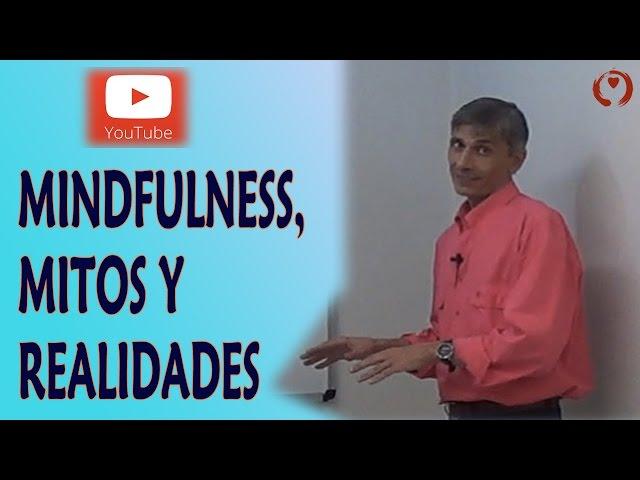 Mindfulness aplicado al trabajo -04- Mitos y Realidades