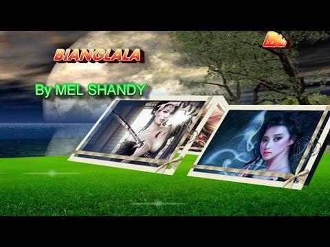 MEL SHANDY~~~BIANGLALA+Lirik