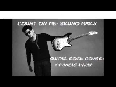 Count on Me- Bruno Mars (Rock) -  Francis Klair 