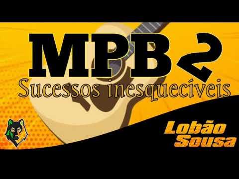 MPB sucessos inesquecíveis 2 - Meu