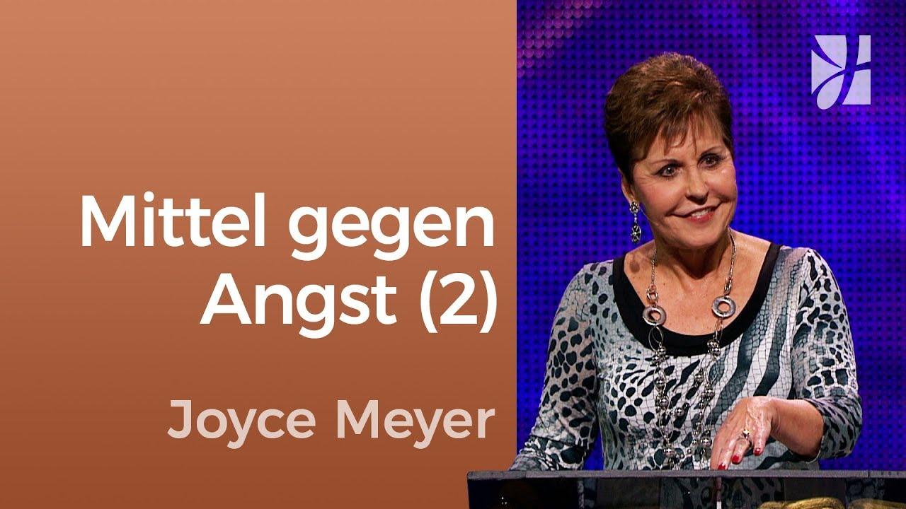 Mittel gegen Angst (2) – Joyce Meyer – Persönlichkeit stärken