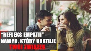 Refleks empatii - nawyk, który uratuje Twój związek