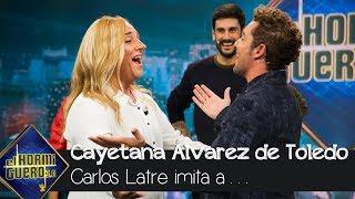 Carlos Latre es Cayetana Álvarez de Toledo con sus mejores tópicos - El Hormiguero 3.0