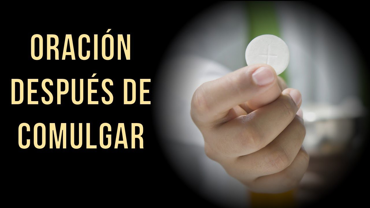 Oración para después de Comulgar (después de recibir la Eucaristía) - Oraciones Católicas
