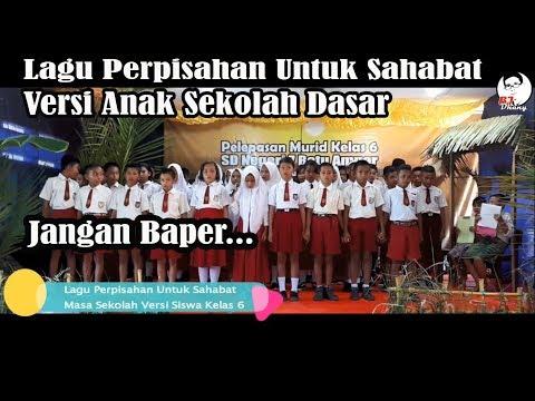 Lagu Perpisahan Sekolah Untuk Sahabat || Masa Sekolah Versi Anak SD