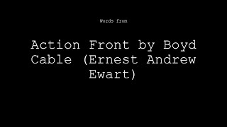Words from Action Front by Boyd Cable (Ernest Andrew Ewart)