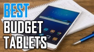 Best Budget Tablets in 2018