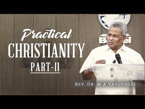 Rev. Dr. M A Varughese || Practical Christianity, Part-2 || 3.2.2019