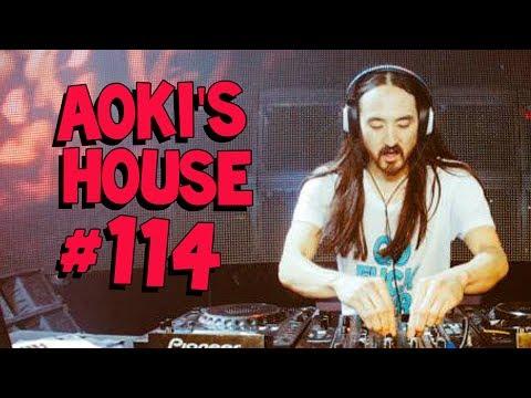 Aoki's House #114 - Blasterjaxx, Carnage, Deorro, and more!