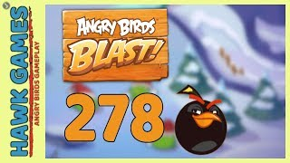 Angry Birds Blast Level 278 - 3 Stars Walkthrough, No Boosters