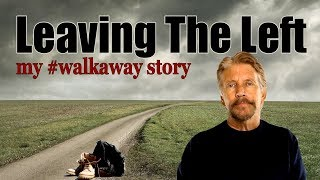 Leaving The Left, My #WalkAway Story