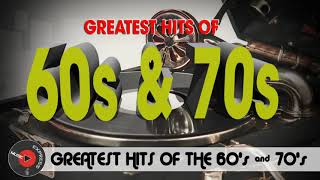 Greatest Hits Of The 60's & 70's - Greatest Golden Oldies Songs