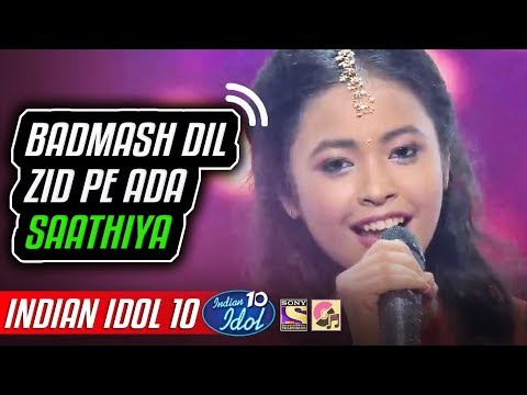 Badmash Dil Zid Pe Ada Saathiya - Neelanjana Roy - Indian Idol 10 - Neha Kakkar - 2018