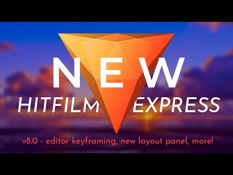 NEW Hitfilm Express - v8.0 (2018) - Editor keyframing, TEXT Effect, NEW Layout Panel!