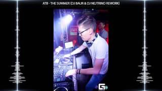 ATB: The Summer (DJ Baur & DJ Nejtrino Rework) (www.baur.pdj.ru)