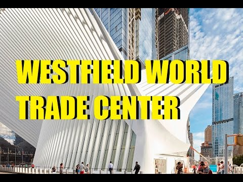 Westfield World Trade Center Tour(Original Full Length)