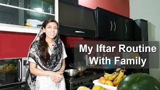 My Iftar Routine With Family Kitchen With Amna Recipes Life With Amna