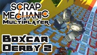 Let's Build A Boxcar Derby Ramp & Cars, Part 2 - Let's Play Scrap Mechanic Multiplayer - Part 227