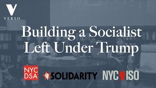 Building a Socialist Left Under Trump