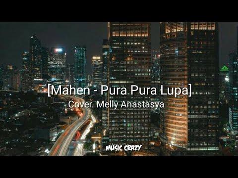 Mahen - Pura Pura Lupa (Cover Melly Anastasya) Lirik