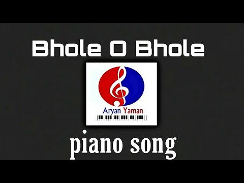 Bhole O Bhole Instrumental Piano Keyboard Song
