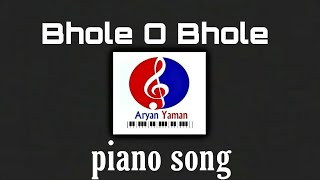 Bhole O Bhole Instrumental Piano Keyboard Song