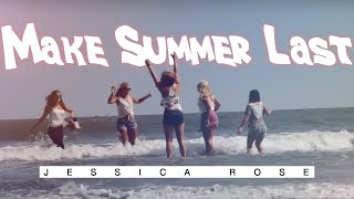 Jessica Rose - Make Summer Last