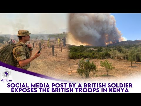 A British Soldier Exposes What The British Troops Have Been Up to In Kenya
