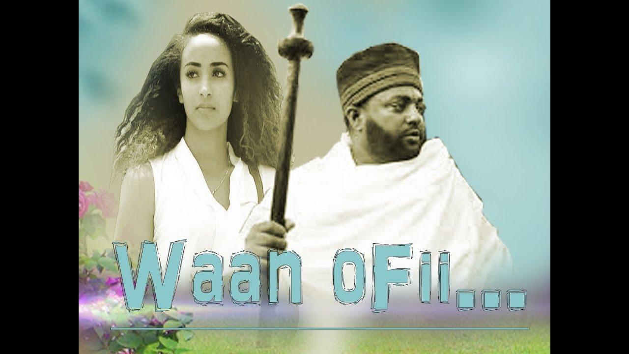 Waan Ofii **  fiilmii afaan Oromoo Haaraa 2020 * ዋን ኦፊ Ethiopian Oromo new movie 2020 |Full Movie