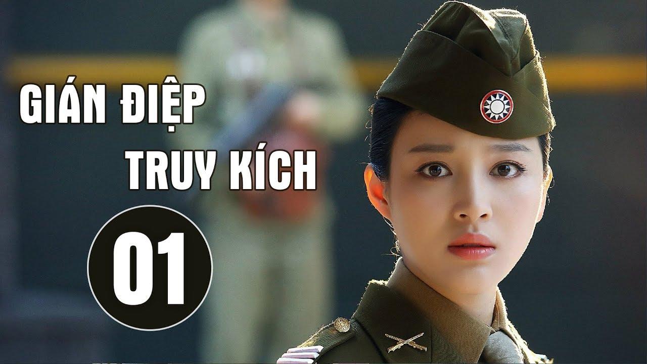 Thuyết Minh | Gián Điệp Truy Kích -Tập 01 | Phim Hành Động Hay 2019