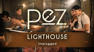 pez - Lighthouse Unplugged [Official Music Video]