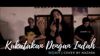 Gambar cover kukatakan Dengan Indah - ReArrangement || NAZARA #NOAH