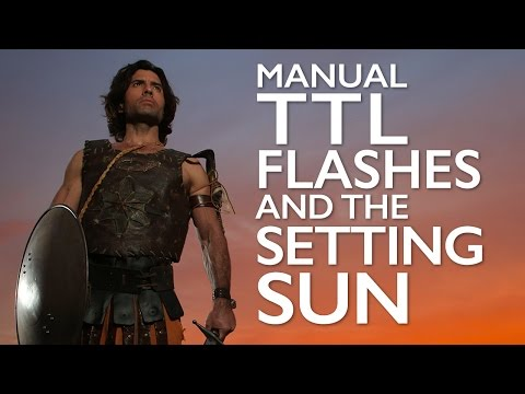 Manual TTL Flashes and the Setting Sun - Lighting Tutorial
