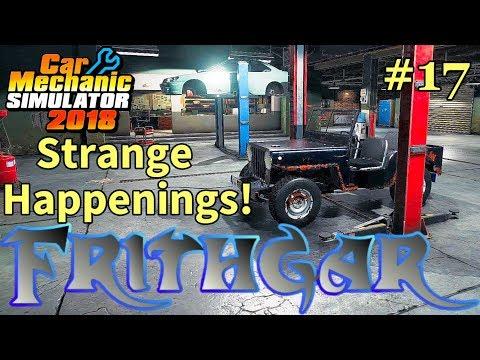 Let's Play Car Mechanic 2018 #17: Strange Happenings!
