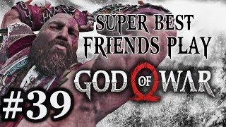 Super Best Friends Play God of War (Part 39)