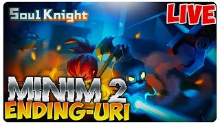 Minim 2 Endinguri   Soul Knigt [LIVE#130]