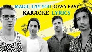 MAGIC - LAY YOU DOWN EASY ( feat. SEAN PAUL ) KARAOKE COVER LYRICS