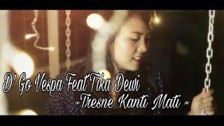 Dewi D'GO VASPA Ft.TIKA DEWI - TRESNA KANTI MATI