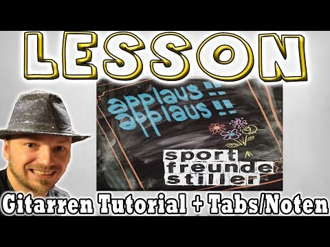 ★Sportfreunde Stiller APPLAUS APPLAUS Gitarren Tutorial [Deutsch] Tabs Akkorde Lesson How to★