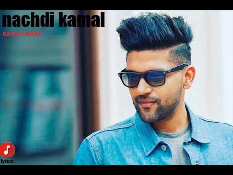 GURU RANDHAWA  Nachdi Kamal New Song 2018