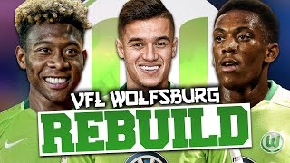 REBUILDING WOLFSBURG!!! FIFA 17 Career Mode