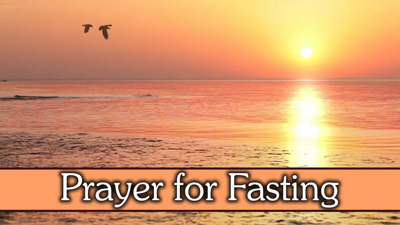 Prayer for Breaking Fast (for Spiritual Christian Fasting)