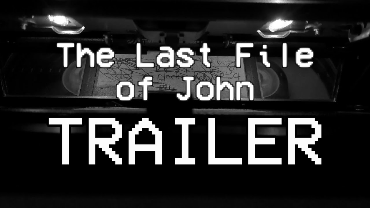 The Last File of John - TRAILER
