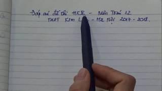 Giải chi tiết đề thi học kì 2 trường THPT Kim Liên năm học 2018 - Câu 1 và câu 2