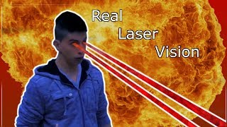 LASER VISION IN REAL LIFE!