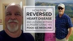 Reversing Type 2 Diabetes — And Reversing Heart Disease — Don Avoided 6 Bypasses — Food as Medicine!
