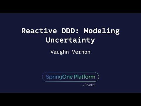 Reactive DDD: Modeling Uncertainty  Vaughn Vernon